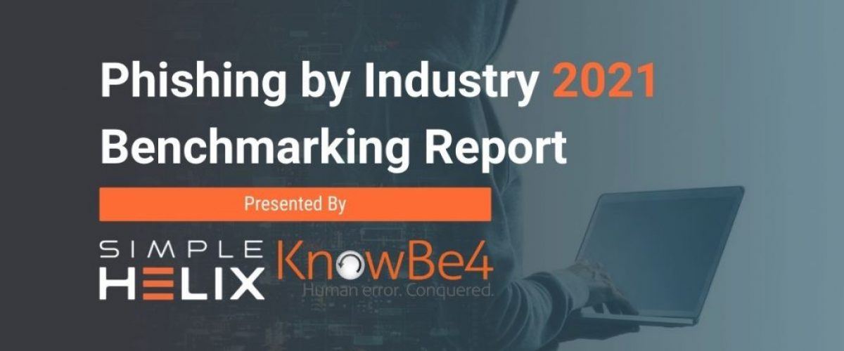 Phishing by Industry 2021 Benchmarking Report