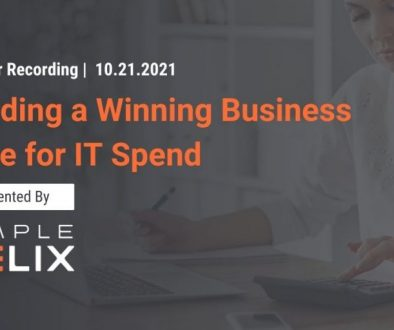 Building a Winning Business Case for IT Spend - Webinar Recording (Thumbnail)